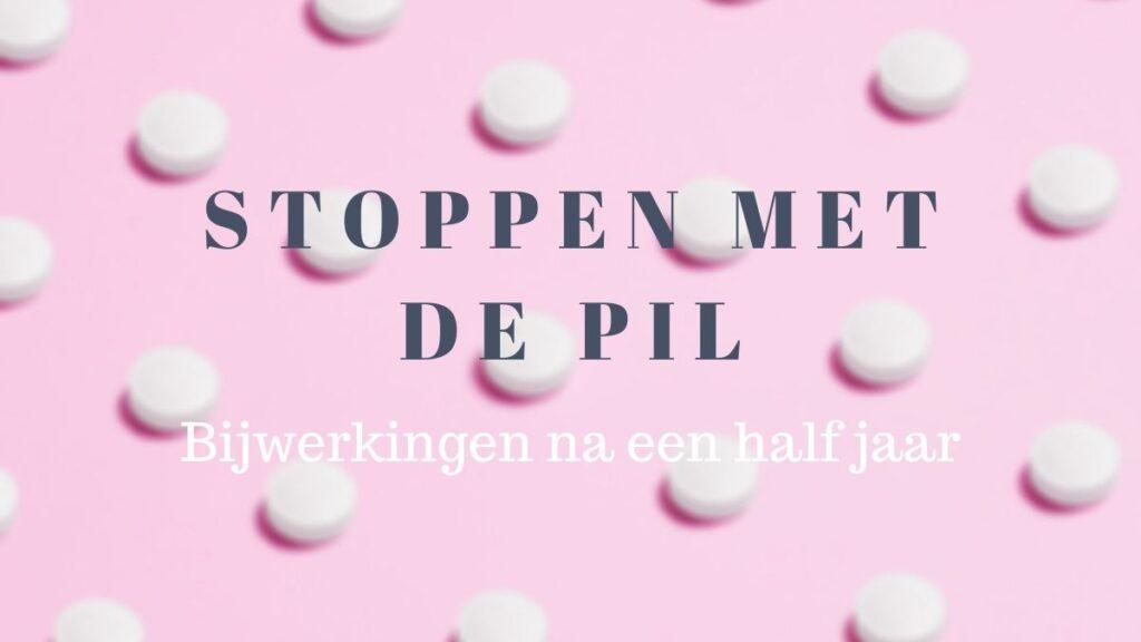 stoppen met de pil bijwerkingen